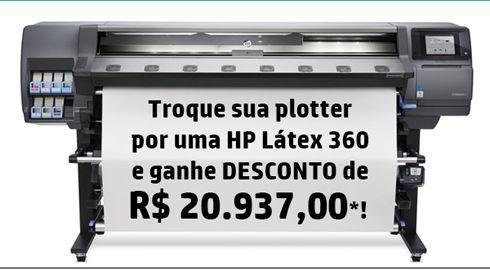 Desconto de quase 21 mil reais pode ser concedido na aquisição de uma HP Látex 360